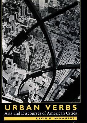 Urban Verbs: Arts and Discourses of American Cities