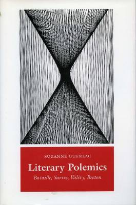 Literary Polemics: Bataille, Sartre, Valery, Breton