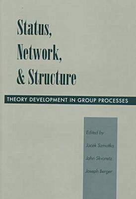 Status, Network, and Structure: Theory Development in Group Processes