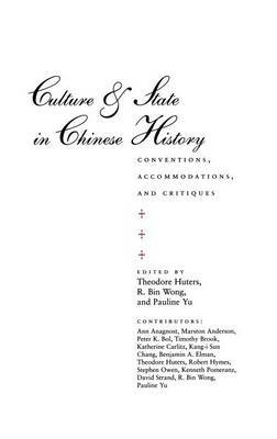 Culture and State in Chinese History: Conventions, Accommodations, and Critiques