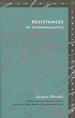 Resistances of Psychoanalysis