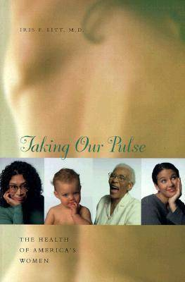 Taking Our Pulse: The Health of America's Women