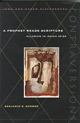 A Prophet Reads Scripture: Allusion in Isaiah 40-66