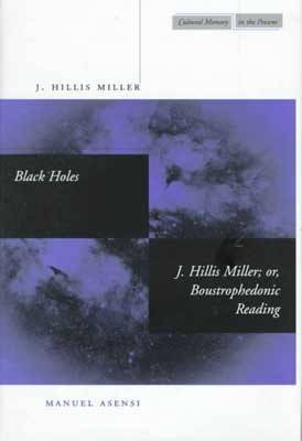 Black Holes / J. Hillis Miller; or, Boustrophedonic Reading