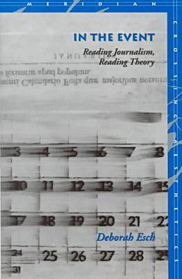In the Event: Reading Journalism, Reading Theory