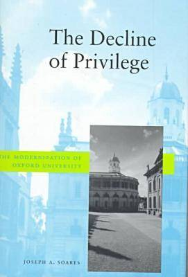 The Decline of Privilege: The Modernization of Oxford University