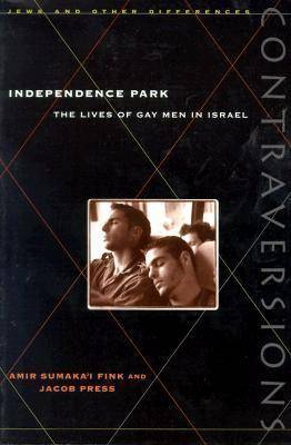Independence Park: The Lives of Gay Men in Israel
