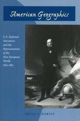 American Geographics: U.S. National Narratives and the Representation of the Non-European World, 1830-1865