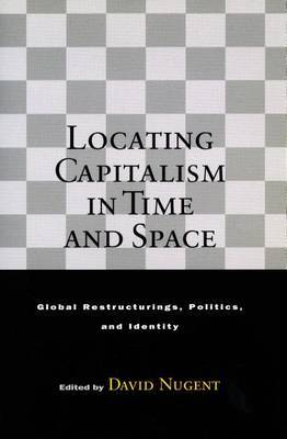 Locating Capitalism in Time and Space: Global Restructurings, Politics, and Identity