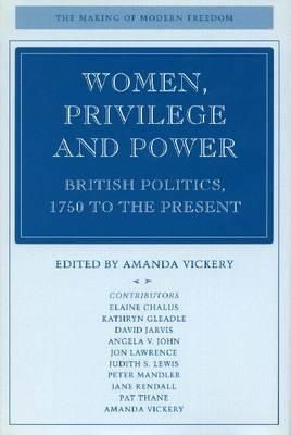 Women, Privilege, and Power: British Politics, 1750 to the Present