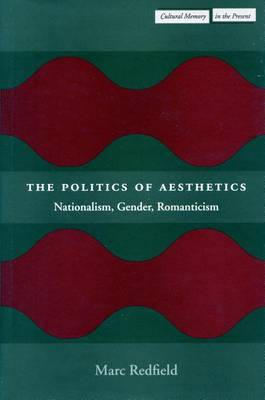 The Politics of Aesthetics: Nationalism, Gender, Romanticism