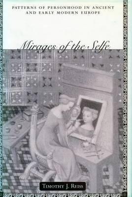 Mirages of the Selfe: Patterns of Personhood in Ancient and Early Modern Europe