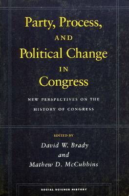 Party, Process, and Political Change in Congress, Volume 1: New Perspectives on the History of Congress