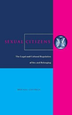 Sexual Citizens: The Legal and Cultural Regulation of Sex and Belonging
