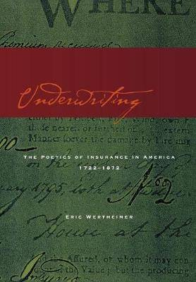 Underwriting: The Poetics of Insurance in America, 1722-1872