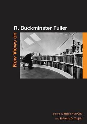 New Views on R. Buckminster Fuller