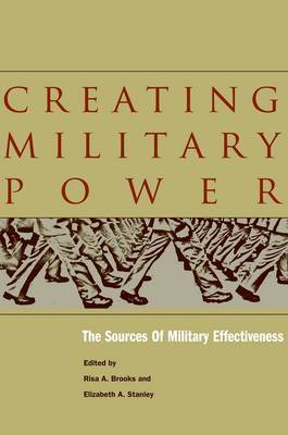 Creating Military Power: The Sources of Military Effectiveness