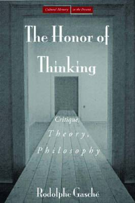 The Honor of Thinking: Critique, Theory, Philosophy