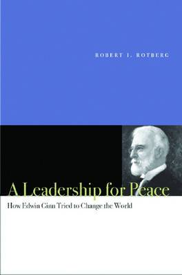 A Leadership for Peace: How Edwin Ginn Tried to Change the World