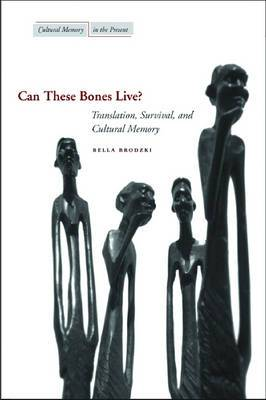 Can These Bones Live?: Translation, Survival, and Cultural Memory