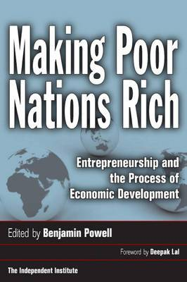 Making Poor Nations Rich: Entrepreneurship and the Process of Economic Development