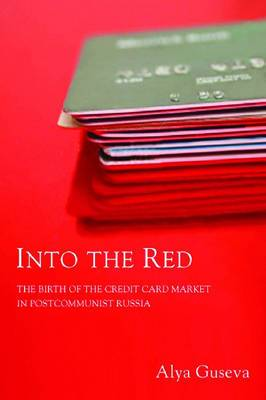 Into the Red: The Birth of the Credit Card Market in Postcommunist Russia