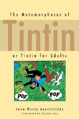 The Metamorphoses of Tintin: or Tintin for Adults
