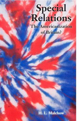 Special Relations: The Americanization of Britain?