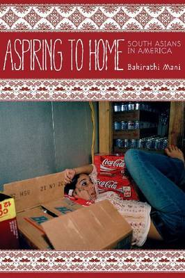 Aspiring to Home: South Asians in America