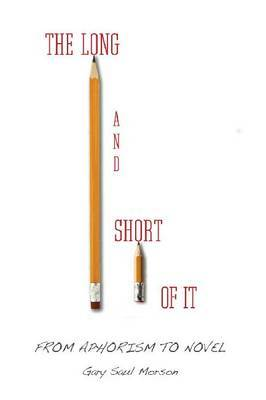 The Long and Short of It: From Aphorism to Novel