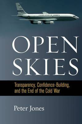 Open Skies: Transparency, Confidence-Building, and the End of the Cold War