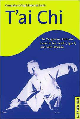 T'ai Chi: The 'Supreme Ultimate' Exercise for Health, Sport and Self-defense