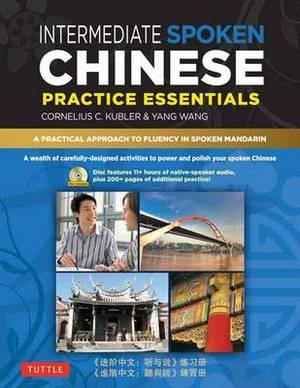 Intermediate Mandarin Chinese Speaking and Listening Practice: A Workbook for Intermediate Learners of Spoken Chinese