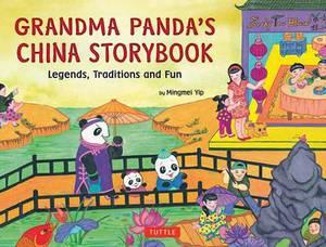 Grandma Panda's China Storybook: Legends, Traditions, and Fun