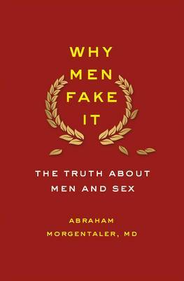 Why Men Fake it: The Truth About Men and Sex