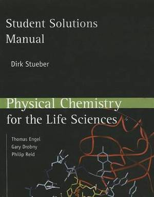 Student Solutions Manual for Physical Chemistry for the Life Sciences: Student Solutions Manual