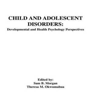 Child and Adolescent Disorders: Developmental and Health Psychology Perspectives
