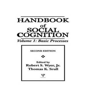 Handbook of Social Cognition: Volume 1: Basic Processes: Volume 2: Applications
