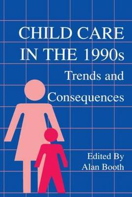 Child Care in the 1990s: Trends and Consequences