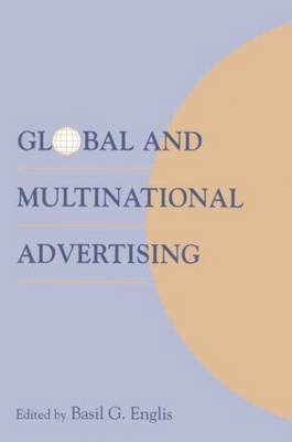 Global and Multinational Advertising: 9th Annual Advertising and Consumer Psychology Conference : Papers