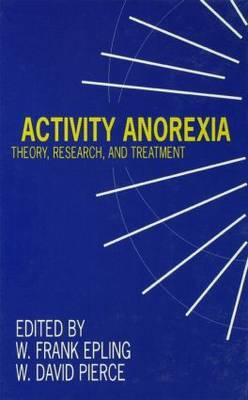 Activity Anorexia: Theory, Research, and Treatment