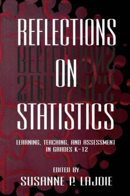 Reflections on Statistics: Learning, Teaching, and Assessment in Grades K-12
