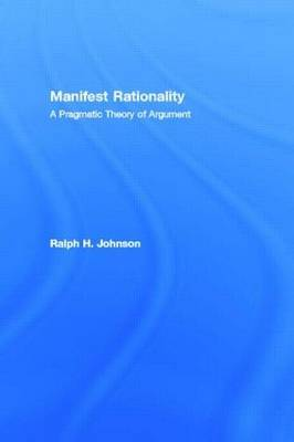 Manifest Rationality: A Pragmatic Theory of Argument