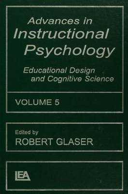 Advances in Instructional Psychology: Educational Design and Cognitive Science: 5: Educational Design and Cognitive Science