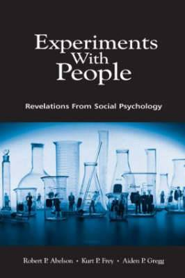 Experiments with People: Revelations from Social Psychology