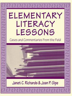 Elementary Literacy Lessons: Cases and Commentaries from the Field