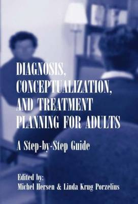 Diagnosis, Conceptualization and Treatment Planning for Adults: A Step-by-Step Guide