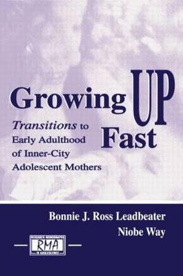 Growing Up Fast: Transitions to Early Adulthood of Inner-City Adolescent Mothers