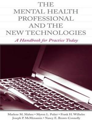 Mental Health Professional and the New Technologies: A Handbook for Practice Today