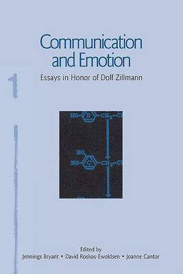 Communication and Emotion: Essays in Honor of Dolf Zillmann